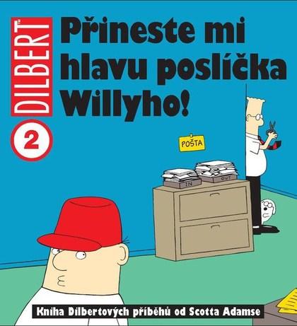 Dilbert 2 - Přineste mi hlavu poslíčka Willyho!
