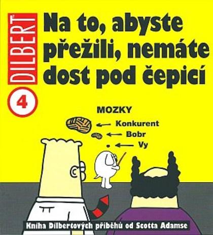Dilbert 4 - Na to, abyste přežili, nemáte dost pod čepicí