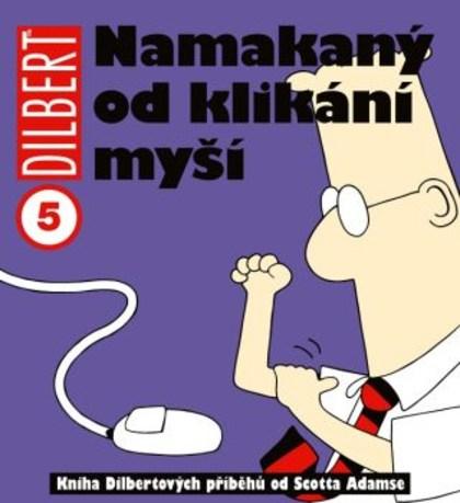 Dilbert 5 - Namakaný od klikání myší